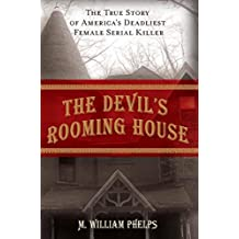 Devil's Rooming House: The True Story of America's Deadliest Female Serial Killer (English Edition)