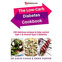The Low-Carb Diabetes Cookbook: 100 delicious recipes to help control type 1 and reverse type 2 diabetes (English Edition)