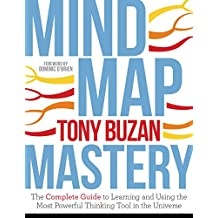 Mind Map Mastery: The Complete Guide to Learning and Using the Most Powerful Thinking Tool in the Universe (English Edition)