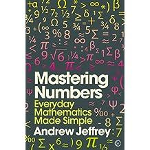 Mastering Numbers: Everyday Mathematics Made Simple (Mindzone Book 1) (English Edition)