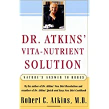 Dr. Atkins' Vita-Nutrient Solution: Nature's Answer to Drugs (English Edition)