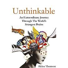 Unthinkable: An Extraordinary Journey Through the World's Strangest Brains (English Edition)
