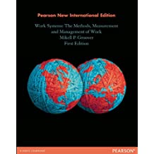 Work Systems: Pearson New International Edition: The Methods, Measurement & Management of Work (English Edition)