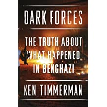 Dark Forces: The Truth About What Happened in Benghazi (English Edition)