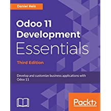 Odoo 11 Development Essentials: Develop and customize business applications with Odoo 11, 3rd Edition (English Edition)