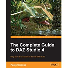 The Complete Guide to DAZ Studio 4 (English Edition)