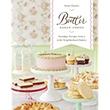 Butter Baked Goods: Nostalgic Recipes From a Little Neighborhood Bakery: A Cookbook (English Edition)