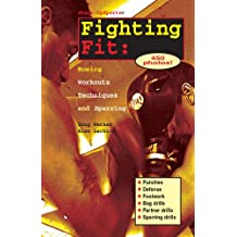 Fighting Fit: Boxing Workouts, Techniques, and Sparring (Start-Up Sports, Number 12) (English Edition)