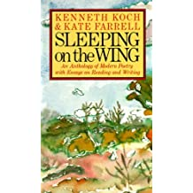 Sleeping on the Wing: An Anthology of Modern Poetry with Essays on Reading and Writing (English Edition)
