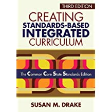Creating Standards-Based Integrated Curriculum: The Common Core State Standards Edition (English Edition)