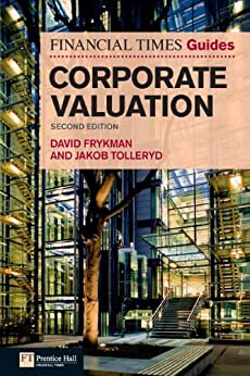 """The Financial Times Guide to Corporate Valuation (The FT Guides) (English Edition)"",作者:[Frykman, David, Tolleryd, Jakob]"