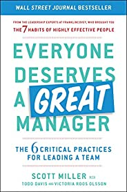 Everyone Deserves a Great Manager: The 6 Critical Practices for Leading a Team (English Edition)