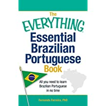 The Everything Essential Brazilian Portuguese Book: All You Need to Learn Brazilian Portuguese in No Time! (Everything®) (English Edition)