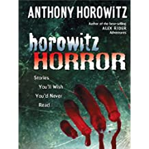 Horowitz Horror: Stories You'll Wish You Never Read (English Edition)