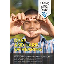 Deaf and Hard of Hearing (Living with a Special Need) (English Edition)