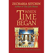 When Time Began (Book V) (Earth Chronicles 5) (English Edition)