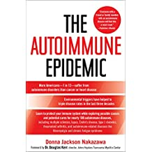 The Autoimmune Epidemic: Bodies Gone Haywire in a World Out of Balance--and the Cutting-Edge Science that Promises Hope (English Edition)