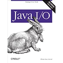 Java I/O: Tips and Techniques for Putting I/O to Work (English Edition)