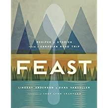 Feast: Recipes and Stories from a Canadian Road Trip (English Edition)