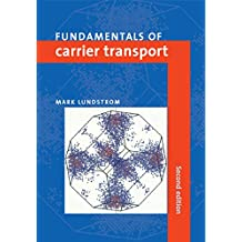 Fundamentals of Carrier Transport (English Edition)