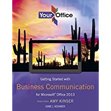 Your Office: Getting Started with Business Communication for Office 2013 (Your Office for Office 2013) (English Edition)