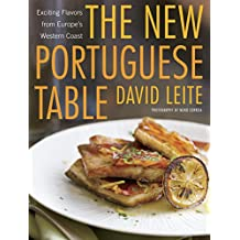 The New Portuguese Table: Exciting Flavors from Europe's Western Coast: A Cookbook (English Edition)