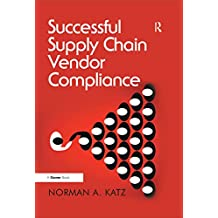 Successful Supply Chain Vendor Compliance (English Edition)