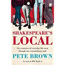 Shakespeare's Local: Seven Centuries of History Seen Through One Extraordinary Pub (English Edition)