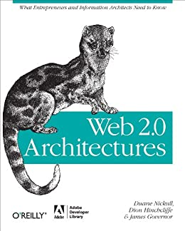 """Web 2.0 Architectures: What entrepreneurs and information architects need to know (English Edition)"",作者:[Governor, James, Hinchcliffe, Dion, Nickull, Duane]"
