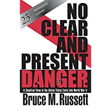 No Clear And Present Danger: A Skeptical View Of The UNited States Entry Into World War II (English Edition)