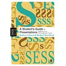 A Student's Guide to Presentations: Making your Presentation Count (SAGE Essential Study Skills Series) (English Edition)