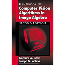 Handbook of Computer Vision Algorithms in Image Algebra (English Edition)