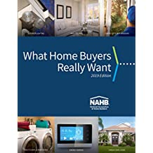 What Home Buyers Really Want, 2019 Edition (English Edition)