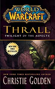 World of Warcraft: Thrall: Twilight of the Aspects (English Edition)