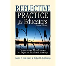 Reflective Practice for Educators: Professional Development to Improve Student Learning (English Edition)