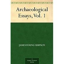 Archaeological Essays, Vol. 1 (English Edition)