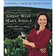 Great Wine Made Simple: Straight Talk from a Master Sommelier (English Edition)