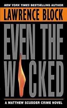 """Even the Wicked: A Matthew Scudder Novel (Matthew Scudder Mysteries Book 13) (English Edition)"",作者:[Block, Lawrence]"