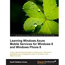 Learning Windows Azure Mobile Services for Windows 8 and Windows Phone 8 (English Edition)
