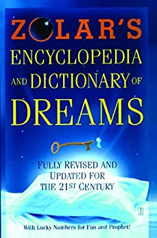 """""""Zolar's Encyclopedia and Dictionary of Dreams: Fully Revised and Updated for the 21st Century (English Edition)"""",作者:[Zolar]"""