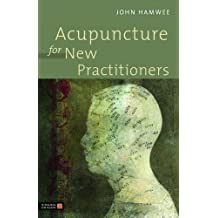 Acupuncture for New Practitioners (English Edition)