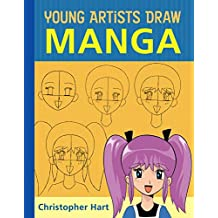 Young Artists Draw Manga (Christopher Hart's Young Artists Draw) (English Edition)