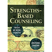 Strengths-Based Counseling With At-Risk Youth (English Edition)
