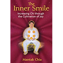 The Inner Smile: Increasing Chi through the Cultivation of Joy (English Edition)