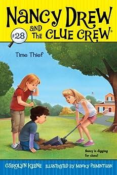 """Time Thief (Nancy Drew and the Clue Crew Book 28) (English Edition)"",作者:[Keene, Carolyn, Macky Pamintuan]"