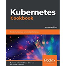 Kubernetes Cookbook: Practical solutions to container orchestration, 2nd Edition (English Edition)