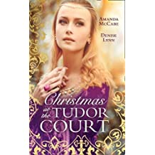 Christmas At The Tudor Court: The Queen's Christmas Summons / The Warrior's Winter Bride