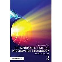The Automated Lighting Programmer's Handbook (English Edition)