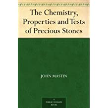 The Chemistry, Properties and Tests of Precious Stones (English Edition)