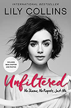 """""""Unfiltered: No Shame, No Regrets, Just Me. (English Edition)"""",作者:[Collins, Lily]"""